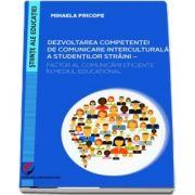 Mihaela Pricope - Dezvoltarea competentei de comunicare interculturala a studentilor straini