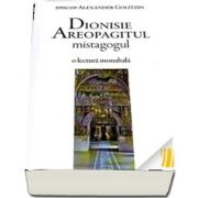 Dionisie Areopagitul mistagogul - o lectura monahala