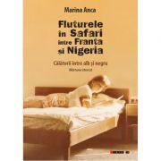 Fluturele in Safari intre Franta si Nigeria - Calatorii intre alb si negru. Marturie istorica