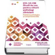 ICD-10-CM. Studii de caz pentru viitorii psihologi clinicieni. Probleme psihologice si comportamentale