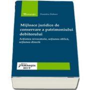 Dumitru Dobrev - Mijloace juridice de conservare a patrimoniului debitorului. Actiunea revocatorie, actiunea oblica, actiunea directa