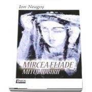 Mircea Eliade. Mitul iubirii