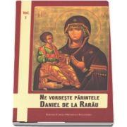 Ne vorbeste parintele Daniel de la Rarau. Volumul 1