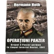 Operatiuni Panzer. Grupul 3 Panzer german in timpul invaziei Rusiei, 1941