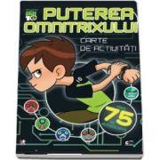 Puterea Omnitrixului. Seria Ben 10. Carte de activitati cu autocolante