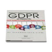 Regulamentul General privind Protectia Datelor (GDPR) pe intelesul tau