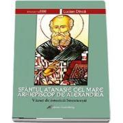Sfantul Atanasie cel Mare, Arhiepiscop de Alexandria vazut de istoricii bisericesti