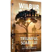 Wilbur Smith - Triumful soarelui. Volumul XII din Saga Familiei Courtney