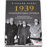 Richard Overy - 1939. Numaratoarea inversa. Volumul 65