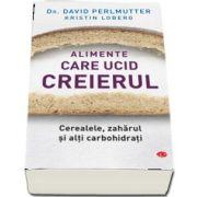 David Perlmutter - Alimente care ucid creierul. Volumul 62