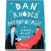 Antropologie si o suta de alte povestiri