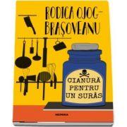 Rodica Ojog Brasoveanu - Cianura pentru un suras (editie 2019) - Primul roman din seria MELANIA LUPU