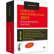 Codul de procedura civila 2019. Jurisprudenta. Sinteze