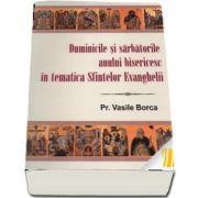 Duminicile si sarbatorile anului bisericesc in tematica Sfintelor Evanghelii