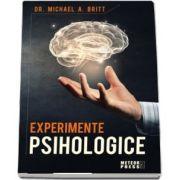 Experimente psihologice (Michael A Britt)