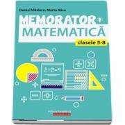 Memorator de matematica pentru clasele V-VIII - editia a III-a