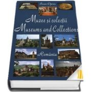 Muzee si colectii/ Museums and collections