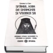 Sfantul Ioan de Shanghai si vremea sa (coperta cartonata)