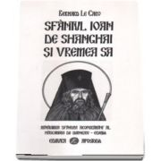 Sfantul Ioan de Shanghai si vremea sa (coperta necartonata)