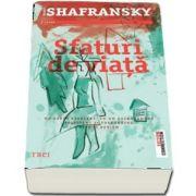 Renee Shafransky, Sfaturi de viata