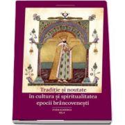 Traditie si noutate in cultura si spiritualitatea epocii brancovenesti