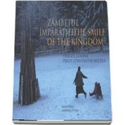 Zambetul imparatiei / The smile of the kingdom