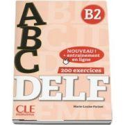 ABC DELF, Niveau B2. Livre, CD, Entrainement en ligne (Marie Louise Parizet)