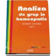 Analiza de grup in homeopatie, volumul II, remedii animale de Sorina Soescu