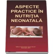 Aspecte practice in nutritia neonatala