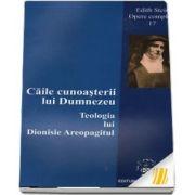 Caile cunoasterii lui Dumnezeu. Teologia lui Dionisie Areopagitul. Opere complete XVII