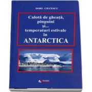 Calota de gheta, pinguini si... temperatui estimative in Antartica