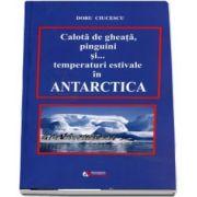 Calota de gheta, pinguini si... temperatui estimative in Antartica