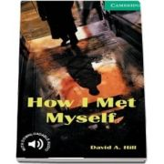 Cambridge English Readers: How I Met Myself Level 3
