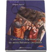 Cateheza baptismala in antichitatea crestina