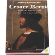 Cesare Borgia. Printul Renasterii. O cronica in doua volume