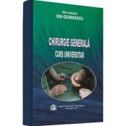 Chirurgie Generala. Curs universitar