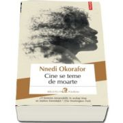 Cine se teme de moarte - Okorafor Nnedi