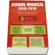 Codul muncii 2018 - 2019. Cu evidentierea grafica a modificarilor survenite in perioada 2018-2019