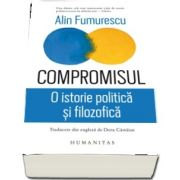 Compromisul. O istorie politica si filozofica - Traducere de Doru Castaian
