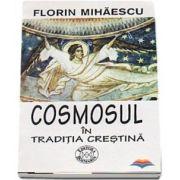 Cosmosul in traditia crestina - Ed.Rosmarin
