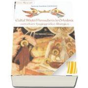 Cultul Sfintei Parascheva in Ortodoxie - Cercetare hagiografico-liturgica