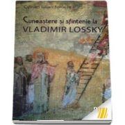 Cunoastere si sfintenie la Vladimir Lossky