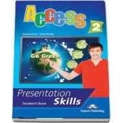 Curs de limba engleza Access 2 presentation skills. Manualul elevului - Jenny Dooley, Virginia Evans