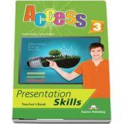 Curs de limba engleza Access 3 presentation skills. Manualul profesorului - Jenny Dooley, Virginia Evans