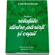 Despre relatiile dintre parinti si copii de Lise Bourbeau