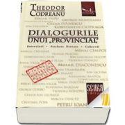 Dialogurile unui,, provincial\'. Interviuri. Anchete literare. Colocvii