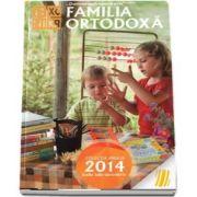 Familia ortodoxa. Colectia anului 2014, lunile iulie-decembrie