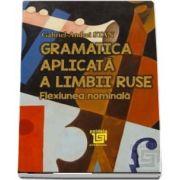 Gramatica aplicata a limbii ruse. Flexiunea nominala (Gabriel Andrei STAN)