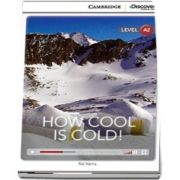 How Cool is Cold! Low Intermediate Book with Online Access