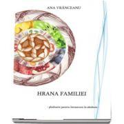 Hrana familiei. Pledoarie pentru intoarcerea la sanatate